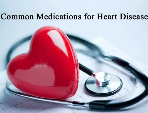 Common Medications for Heart Disease