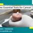 Some Essential Tests for Cancer