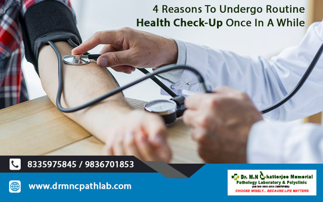 4 Reasons To Undergo Routine Health Check-Up Once In A While