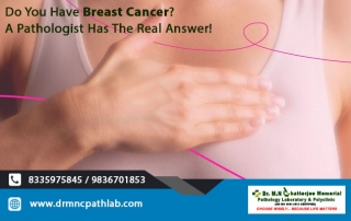 Do You Have Breast Cancer? A Pathologist Has The Real Answer!